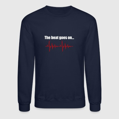 The beat goes on - Crewneck Sweatshirt