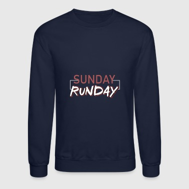 Sunday Runday Sunday Running Sunday Runday T-Shirt - Crewneck Sweatshirt