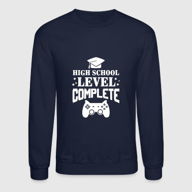 High School Level complete - graduation - Crewneck Sweatshirt
