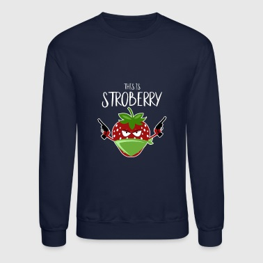 Strawberry Funny Pun This is Stroberry - Crewneck Sweatshirt
