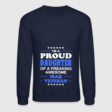 Iraq Proud Of Iraq Veteran Daughter T-shirt - Crewneck Sweatshirt