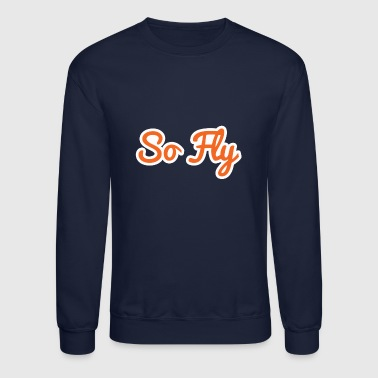 So Fly - Crewneck Sweatshirt