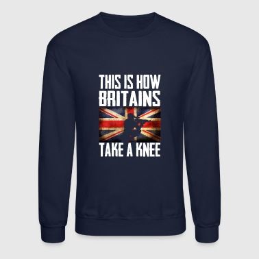 Britain This is How britains Take a Knee Britain - Crewneck Sweatshirt