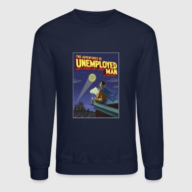 The Adventure of Unemployed Man - Crewneck Sweatshirt