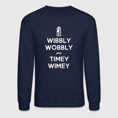 Wibbly Woobly and Timey Wimey - Crewneck Sweatshirt