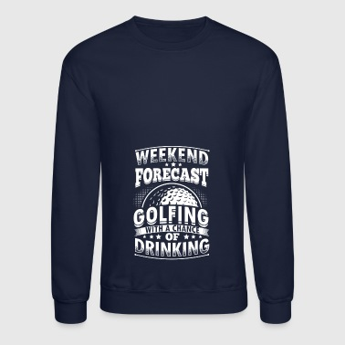 Funny Golf Golfing Shirt Forecast - Crewneck Sweatshirt