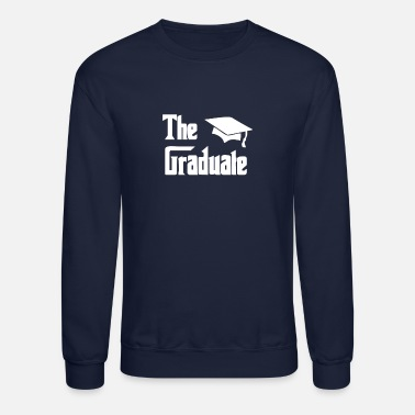 Graduation The Graduate Graduation - Crewneck Sweatshirt