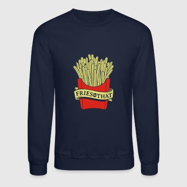 Fries With That - Crewneck Sweatshirt