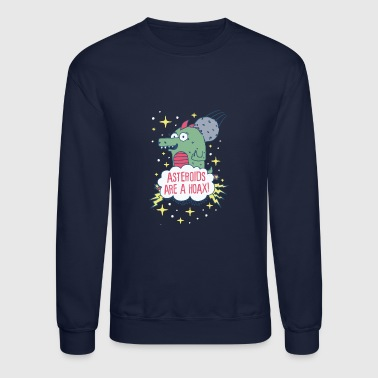 Asteroids Are a Hoax - Crewneck Sweatshirt