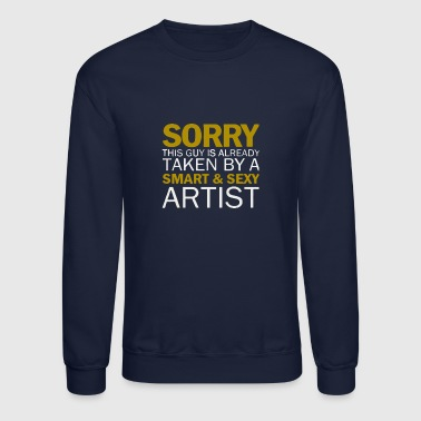 Sorry This Guy Is Already Taken By A Smart And Sex - Crewneck Sweatshirt