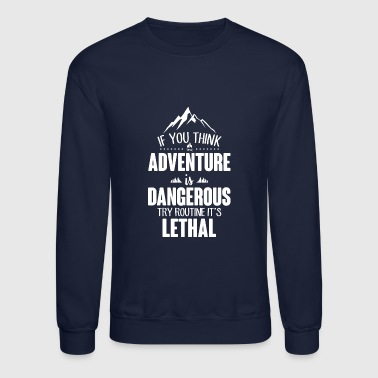 Adventure lethal - Crewneck Sweatshirt