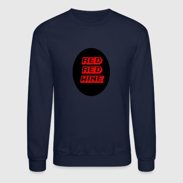 red red wine - Crewneck Sweatshirt