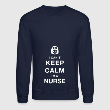 Keep calm nurse - Crewneck Sweatshirt