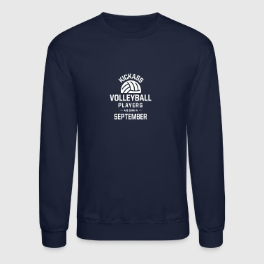 Volleyball Players Are Born In September - Crewneck Sweatshirt