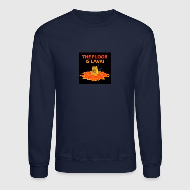 The Floor Is Lava - Crewneck Sweatshirt