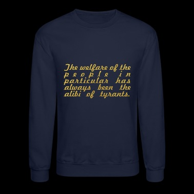 The welfare... Albert Camus Inspirational Quote - Crewneck Sweatshirt