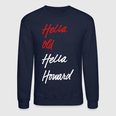 Hella Old. Hella Howard. - Crewneck Sweatshirt