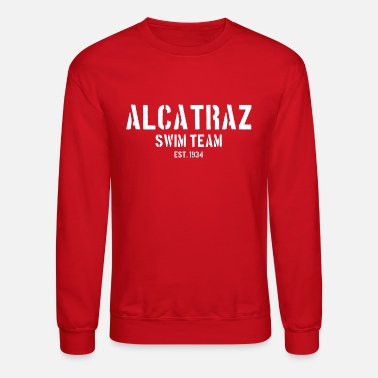 Est 1934 Alcatraz Swim Team est 1934 California Prison Jail - Unisex Crewneck Sweatshirt