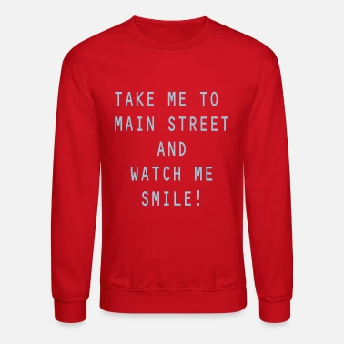 Take Me To Main Street - Unisex Crewneck Sweatshirt