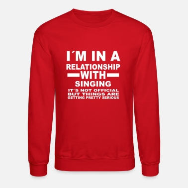 relationship with SINGING - Unisex Crewneck Sweatshirt