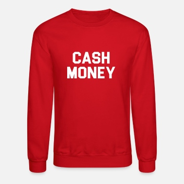 Cash Money Cash money - Crewneck Sweatshirt