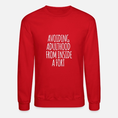 Adulthood Avoiding Adulthood From Inside A Fort - Unisex Crewneck Sweatshirt