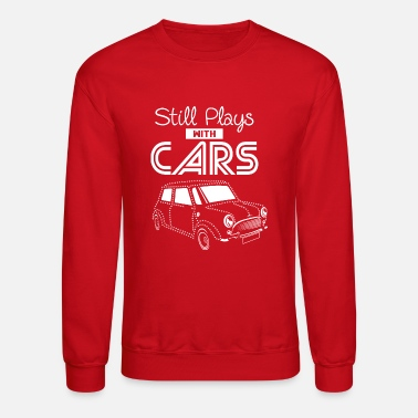 Cars Still plays - Unisex Crewneck Sweatshirt