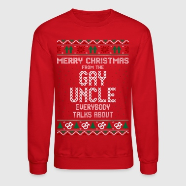 Merry Christmas Gay Uncle Everybody Talks About - Crewneck Sweatshirt