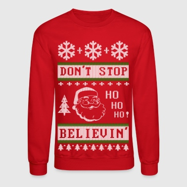 Dont Stop Believing Santa - Crewneck Sweatshirt