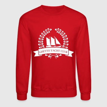 Ghetto Yacht Club - Crewneck Sweatshirt