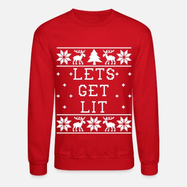 Ugly Christmas Lets Get Lit - Ugly Christmas Sweatshirt - Crewneck Sweatshirt