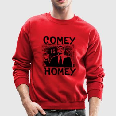 COMEY is my HOMEY - Crewneck Sweatshirt