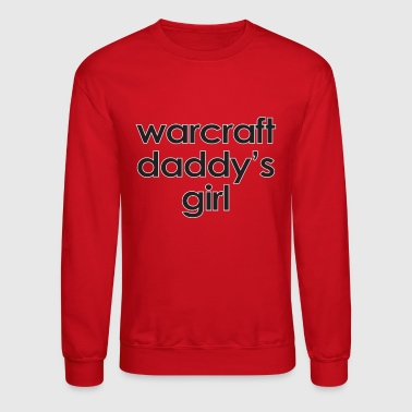 Warcraft baby: Warcraft Daddy's Girl - Crewneck Sweatshirt