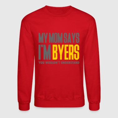 Television My Mom Says Im Byers - Crewneck Sweatshirt