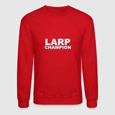 LARP Champion - Crewneck Sweatshirt