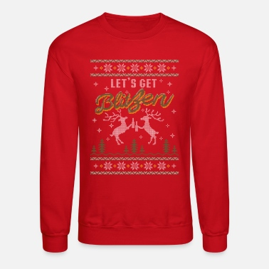Christmas UGLY HOLIDAY SWEATER LET'S GET BLITZEN - Crewneck Sweatshirt