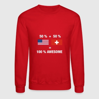 Switzerland Half Swiss Half American 100% Switzerland Flag - Crewneck Sweatshirt