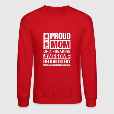 I'm the pround mom of a freaking awesome - Crewneck Sweatshirt