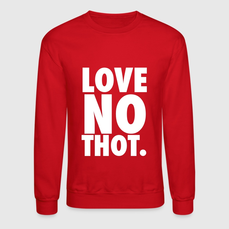 Love no thot - Crewneck Sweatshirt