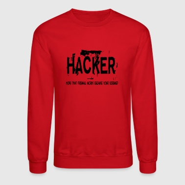 Hackers Hacker - Crewneck Sweatshirt