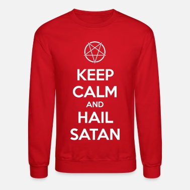 Keep calm and hail Satan V.1 - Crewneck Sweatshirt