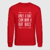 Only A Rat Can Win A Rat Race - Crewneck Sweatshirt