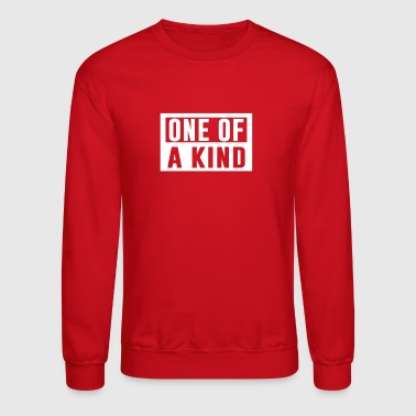 One Of a Kind - Crewneck Sweatshirt