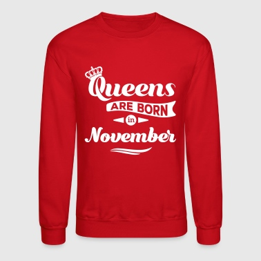 queens are born november crown birthday - Crewneck Sweatshirt