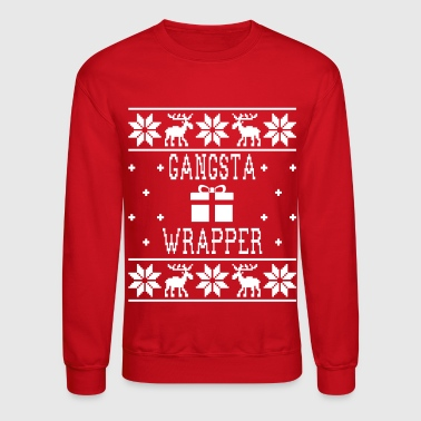Gangsta Wrapper - Ugly Christmas Sweatshirt - Crewneck Sweatshirt