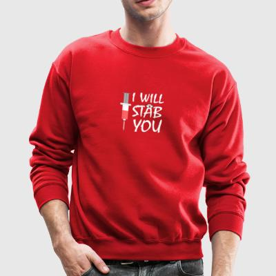 I Will Stab You T-shirt - Crewneck Sweatshirt