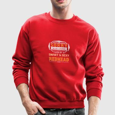 This Guy Taken By Sexy Redhead Shirt - Crewneck Sweatshirt