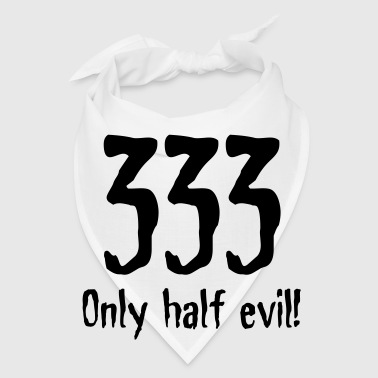 333: Only half as bad! - Bandana