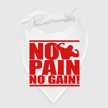 NO PAIN NO GAIN - Bandana