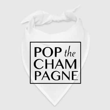 POP THE CHAMPAGNE - Bandana